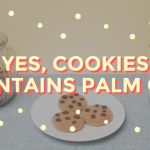 What's In Your Food: Sustainable Palm Oil?