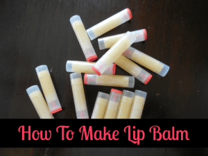 How To Make Organic & All Natural Lip Balm