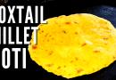 Foxtail Millet Roti Chapati Diabetic Friendly Gluten Free