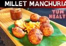 millet manchurian balls kofta snack barnyard siridhanya snack indian snack