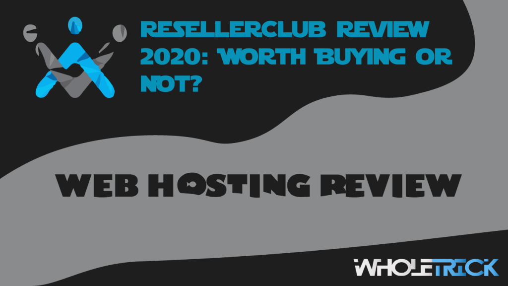 resellerclub review 2020 wholetrick