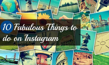Ten Fabulous Things to do on Instagram