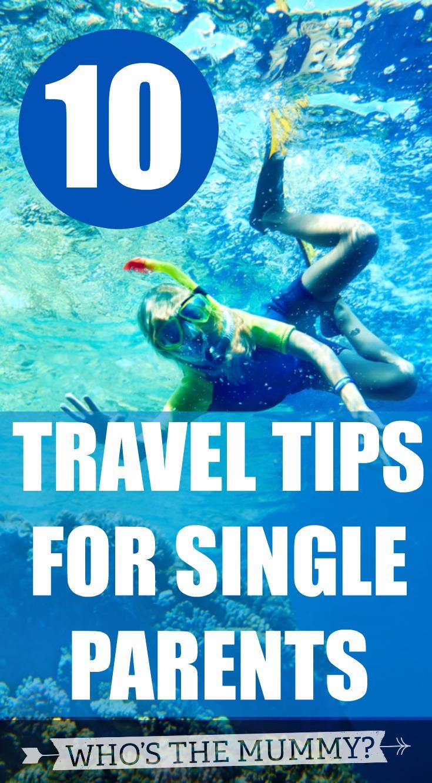 top 10 single parent travel tips