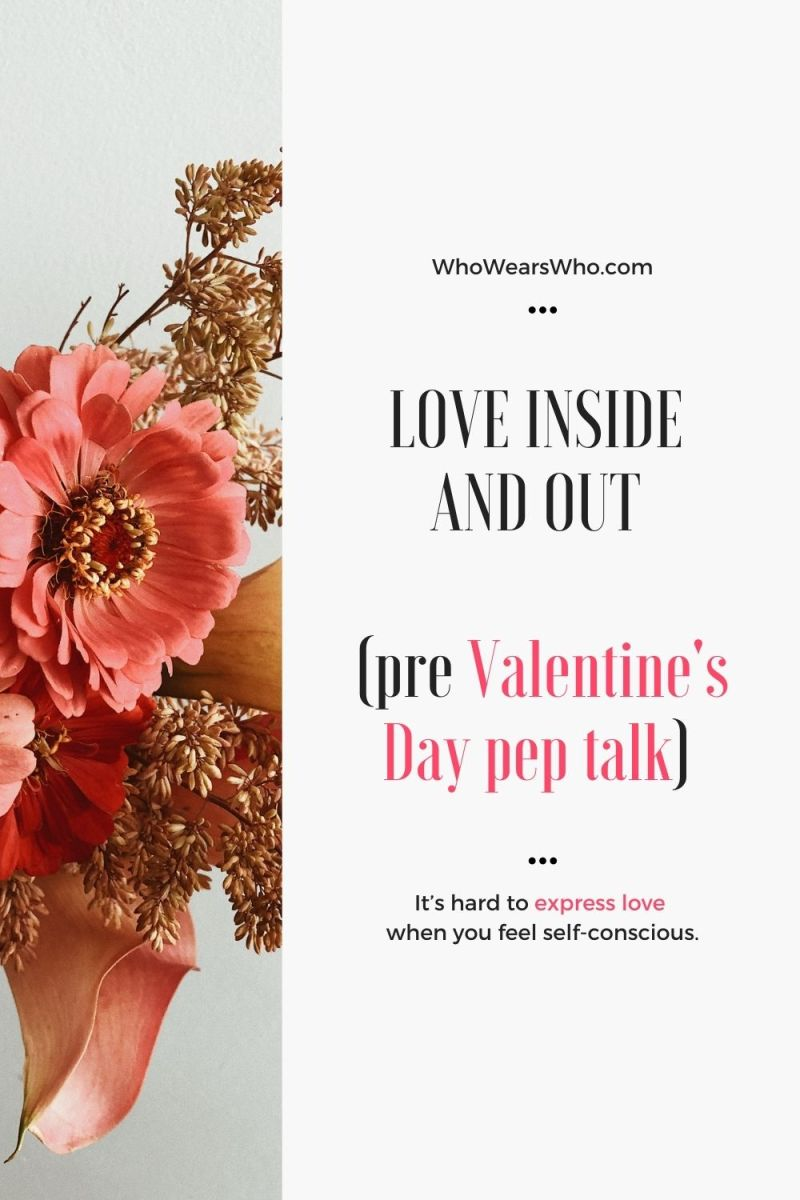 Love Inside and Out (ditch self-consciousness, a pre Valentine's Day pep talk) blog graphic