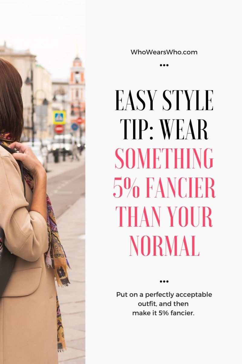 Easy Style Tip: Wear something 5% fancier than your normal graphic