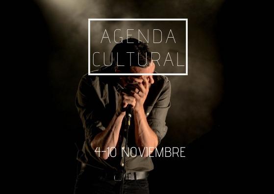 AGENDA CULTURAL | ¿Qué hacer del 4 al 10 de noviembre?