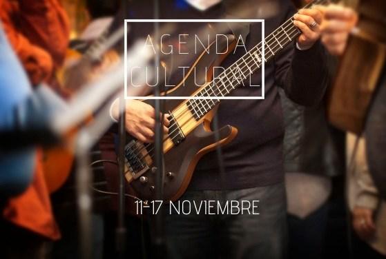 AGENDA CULTURAL | ¿Qué hacer del 11 al 17 de noviembre?
