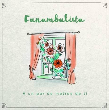 """Funambulista y """"A un par de metros de ti"""": un abrazo en forma de canción"""