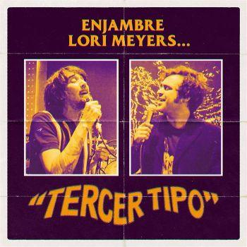 "Enjambre comparte ""Tercer Tipo"" con Lori Meyers"