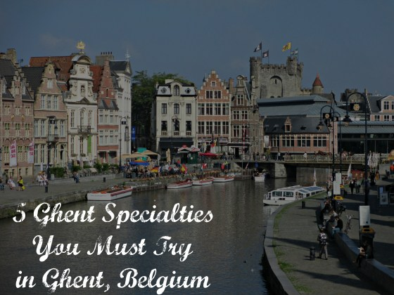 5 Ghent Specialties You Must Try in Ghent, Belgium | whyroamtravel.com