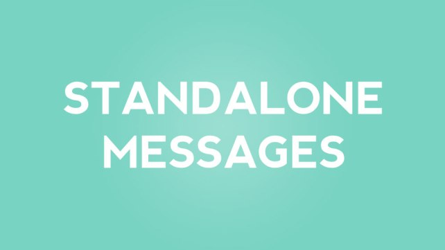 Stand Alone Messages