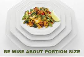 Be Wise With Portion Size - Aim to Maintain