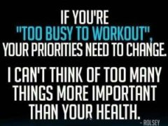 Are you Really too Busy to Exercise - Tough Love