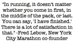 Race Day - Fred Lebow quote