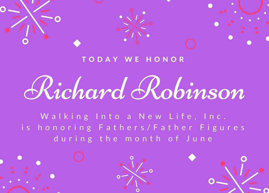 Celebrating Fathers/Father Figures: Richard Robinson
