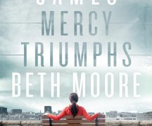 """James: Mercy Triumphs"" Bible Study by Beth Moore Event Launch & Giveaway"