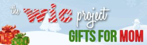 The WiC Project 2011 Holiday Gift Guide - Gifts for Mom