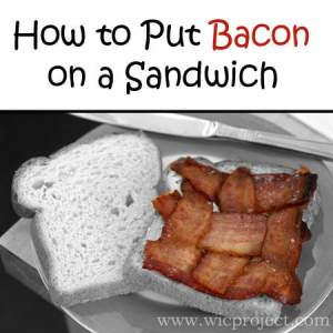 How to Put Bacon on a Sandwich