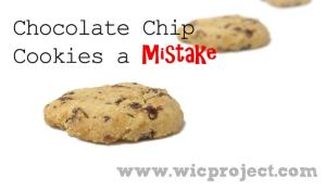 Chocolate Chip Cookies A Mistake