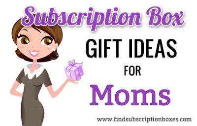 Subscription Box Gift Ideas for Moms