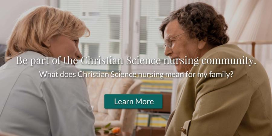 Be part of the Christian Science nursing community.
