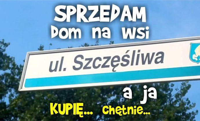 sprzedam dom blog - ulica szczęśliwa - kupię dom na wsi
