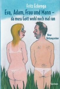 Fritz Eckenga: Eva, Adam, Frau und Mann - da muss Gott wohl noch mal ran