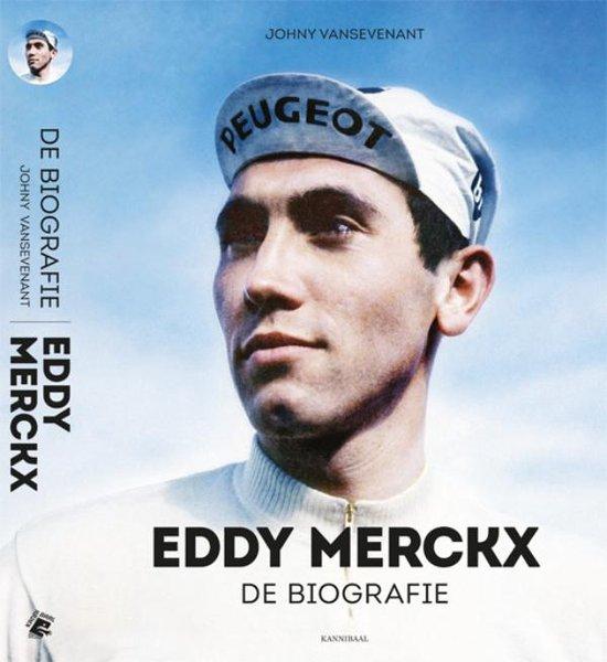 Eddy Merckx, de biografie – Johny Vansevenant