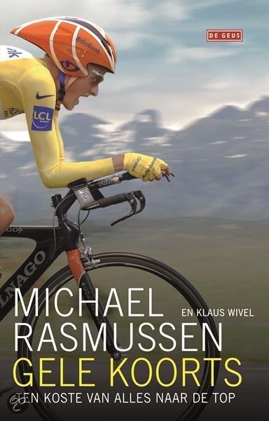 Gele koorts – ten koste van alles naar de top met Michael Rasmussen