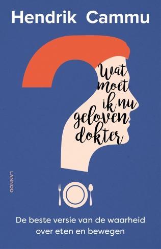 Wat moet ik nu geloven dokter? – Hendrik Cammu