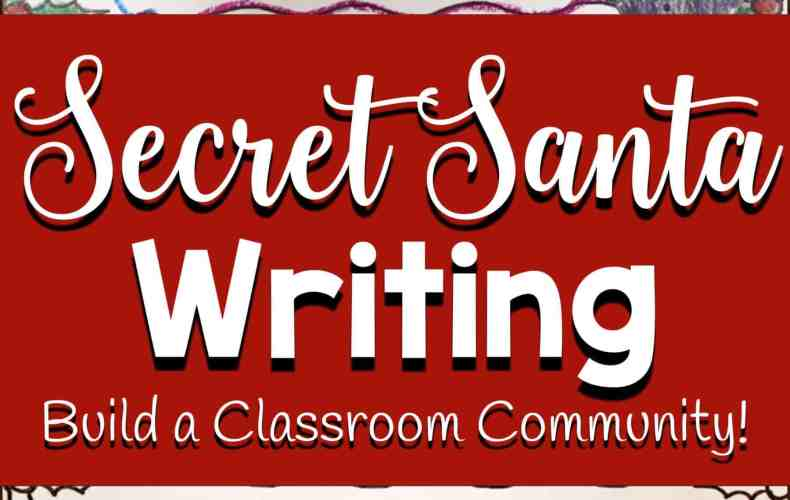 Secret Santa Writing: A Christmas Service Learning Activity to build Classroom Community
