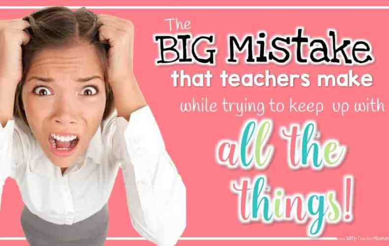 Teacher Burnout: The Big Mistake Teachers Make