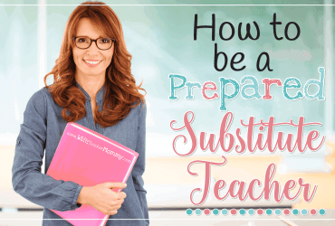 How To Be a Prepared Substitute Teacher