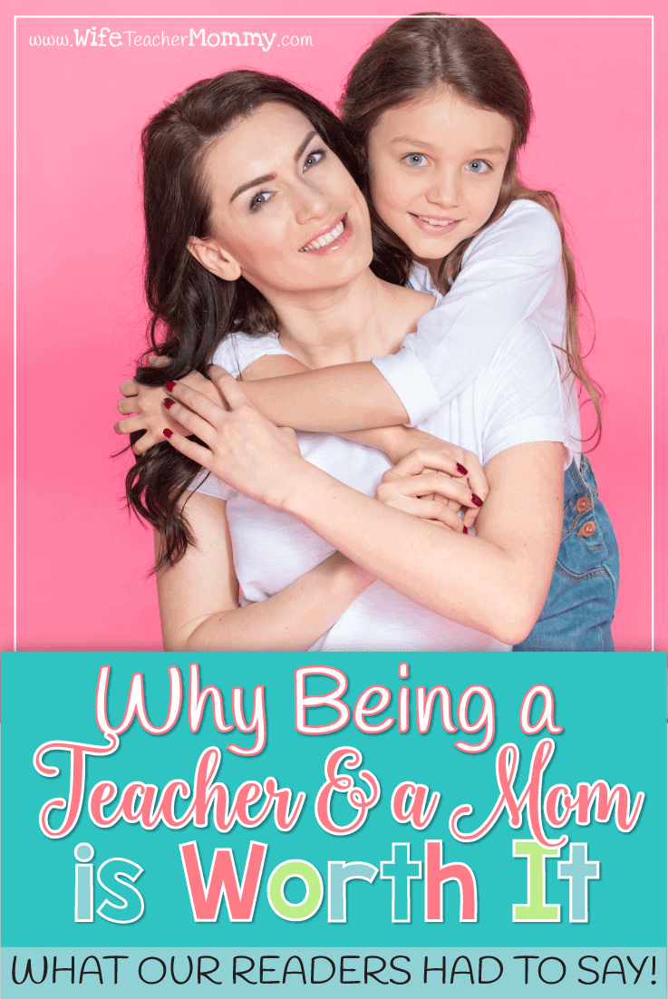 Being a teacher and a mom can be a tricky balance. It can be challenging to juggle the two roles as mom and teacher. So why is it worth it to be a teacher and a mom? Our readers weighed in! Perfect read for teacher moms. #teachermom