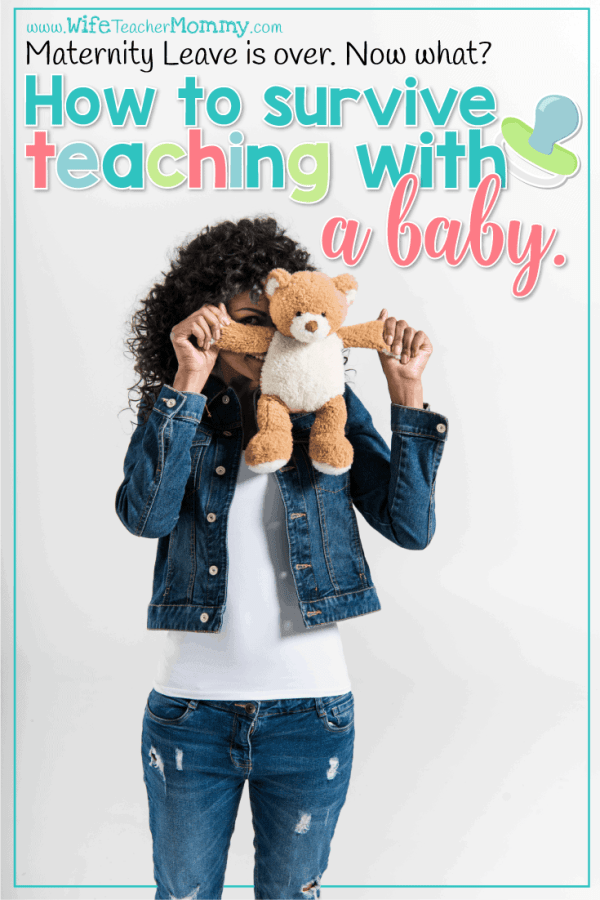 How to Survive Teaching with a Baby