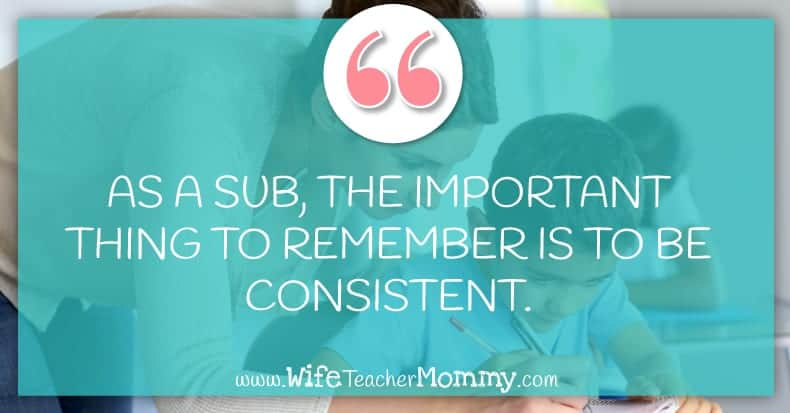 be consistent as a substitute teacher