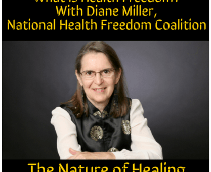What is Health Freedom? With Diane Miller, JD, of National Health Freedom