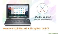 How to Install Mac OS X El Capitan On PC?