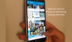 Use Air View on Samsung Galaxy Devices
