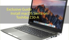 [Exclusive Guide] Install macOS Sierra on Toshiba Z30-A