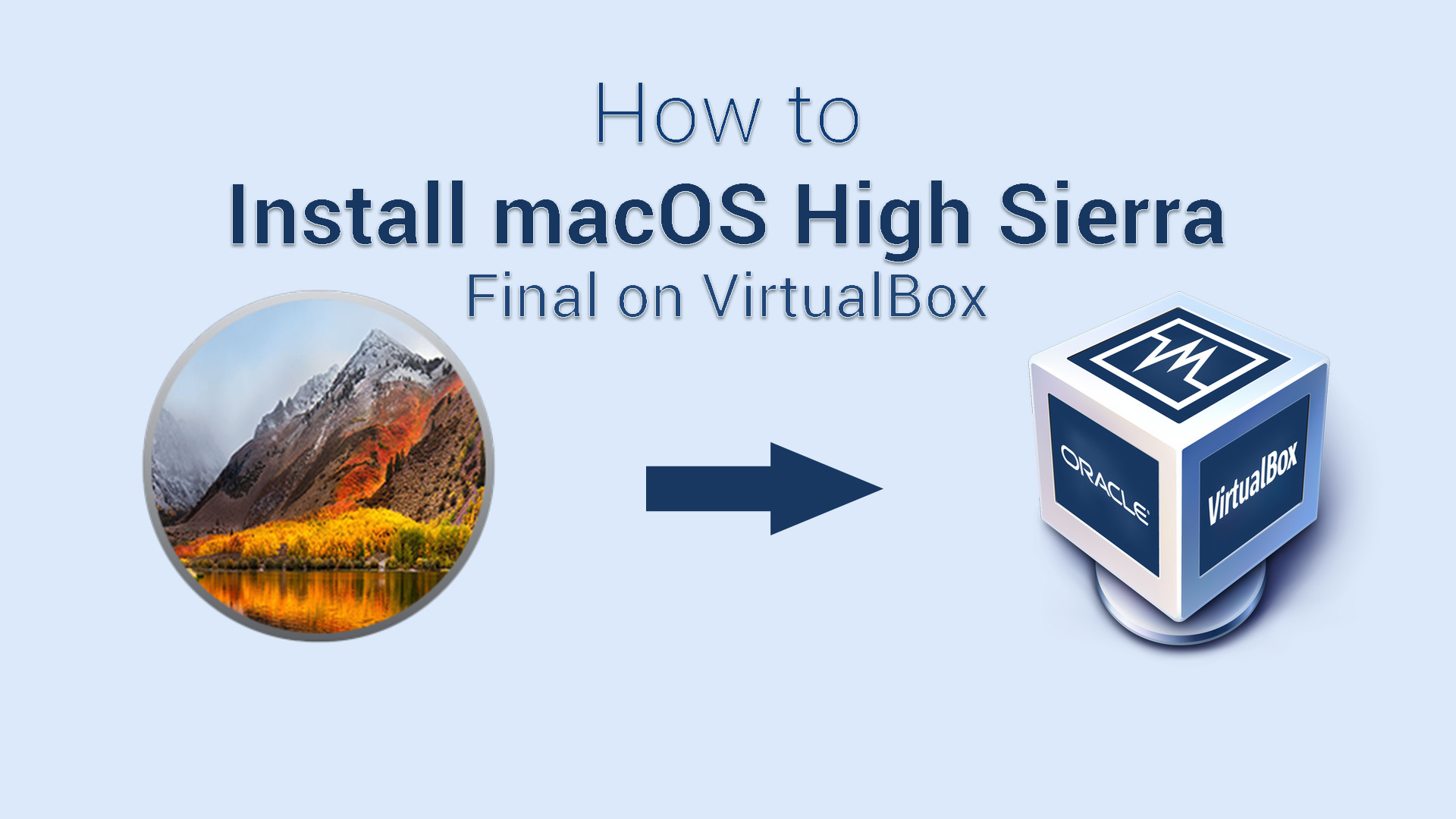 How to Install macOS High Sierra on VirtualBox on Windows 7 8 10 PC
