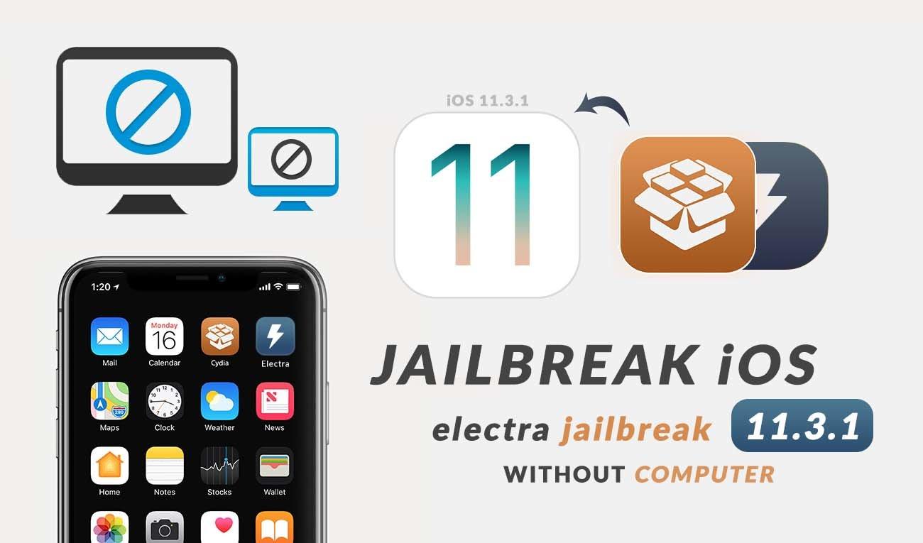 Jailbreak Ios 11 3 1 Without A Computer Electra Jailbreak Wikigain