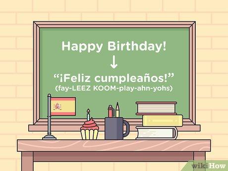 3 Ways To Say Happy Birthday In Spanish Wikihow