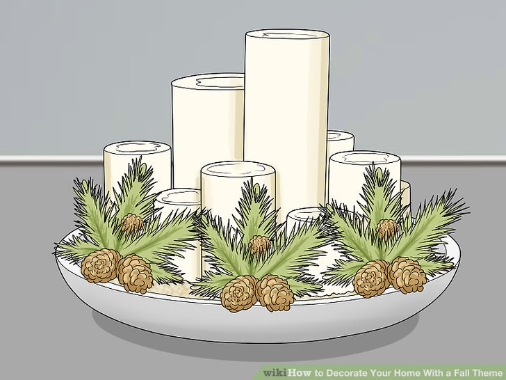 3 Ways To Decorate Your Home With A Fall Theme Wikihow
