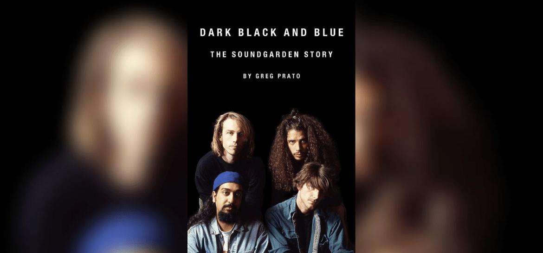 Livro 'Dark Black and Blue' do Soundgarden