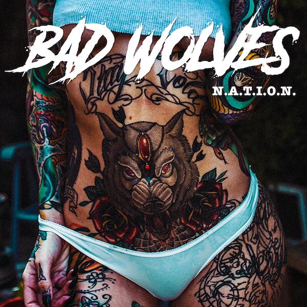 Bad Wolves - N.A.T.I.O.N