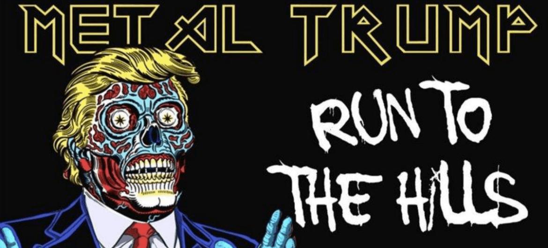 Metal Trump - Run To The Hills