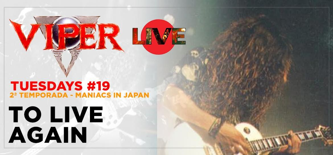 To Live Again - Maniacs In Japan - VIPER Tuesdays