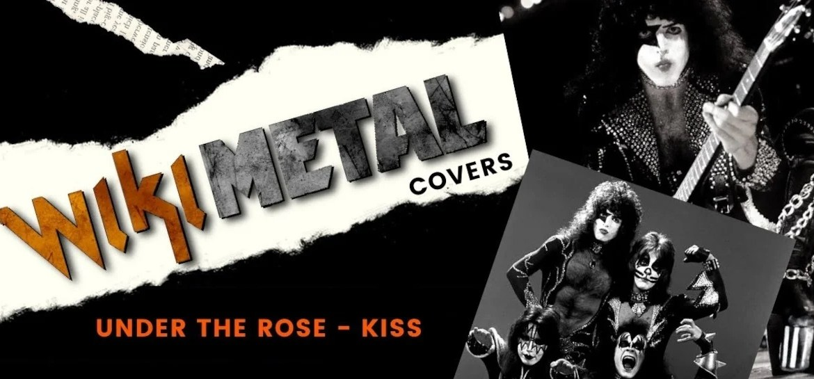 Wikimetal Covers Kiss Under The Rose