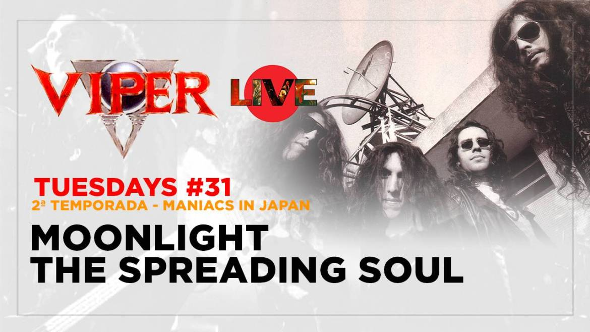 Moonlight - The Spreading Soul - Maniacs In Japan - VIPER Tuesdays